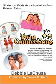 Twin Connections: Stories That Celebrate the Mysterious Bond Between Twins - Debbie LaChusa