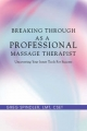 Breaking Through as a Professional Massage Therapist - Greg Spindler