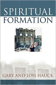 Spiritual Formation - Gary Hauck, Lois Hauck
