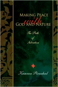 Making Peace With God And Nature: The Path of Salvation - Kamran Pirnahad