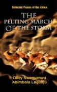 The Pelting March of the Storm: Selected Poems of Our Africa