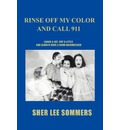 Rinse Off My Color and Call 911 - Sher Lee Sommers