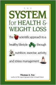 The System For Health And Weight Loss - Thomas A Fox