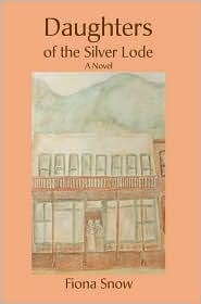 Daughters Of The Silver Lode - Fiona Snow