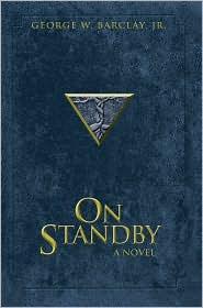 On Standby - George W Barclay Jr
