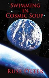 Swimming in Cosmic Soup - Otter, Russ