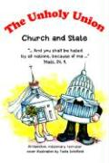 The Unholy Union: Church and State
