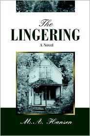 The Lingering - M.A. Hansen