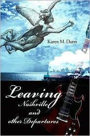 Leaving Nashville and Other Departures - Karen M. Dunn