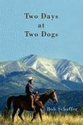 Two Days at Two Dogs: A Western Novel