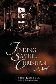 Finding Samuel Christian - John Kendall