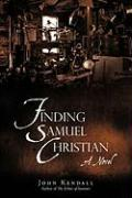 Finding Samuel Christian: A Novel by the Author of the Echoes of Summer