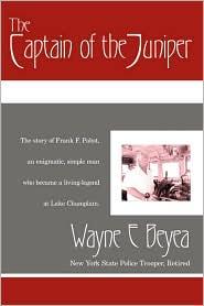 The Captain Of The Juniper - Wayne E. Beyea