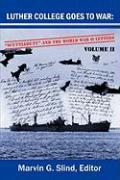 Luther College Goes to War: Scuttlebutt and the World War II Letters. Volume II