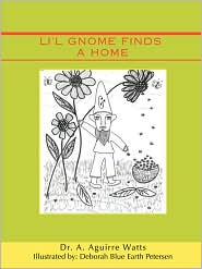 Li'l Gnome Finds A Home - Dr. A. Aguirre Watts