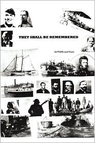 They Shall Be Remembered: A Great American Saga from the War of 1812 to World War I - Jack Freeze