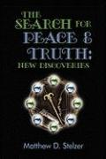 The Search for Peace and Truth: New Discoveries