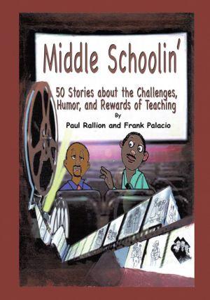 Middle Schoolin' - Frank Palacio, Jacques Paul Rallion