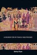 A Life Like Mine: A Memoir for My Family and Friends