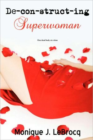 Deconstructing Superwoman - Monique J. Lebrocq