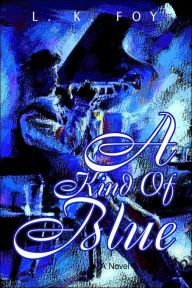 A Kind Of Blue - Love K. Foy