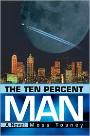 Ten Percent Man:A Novel - Moss Tosney