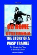 Go Home Little Fifinella: The Story of a Wasp Trainee