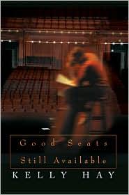 Good Seats Still Available - Kelly Hay