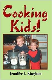 Cooking Kids! - Jennifer L. Kingham