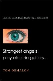 Strangest Angels Play Electric Guitars... - Tom Demalon