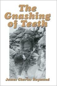 The Gnashing of Teeth - James Charles Raymond