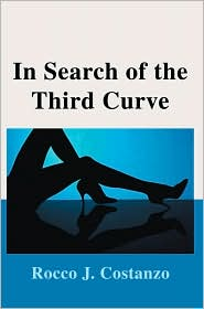 In Search of the Third Curve - Rocco J. Costanzo
