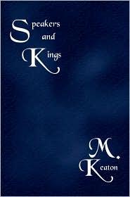 Speakers and Kings - M. Keaton
