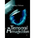 Temporal Armageddon - Anthony J Pultrone