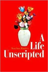 A Life Unscripted - Mary Inez Ramirez