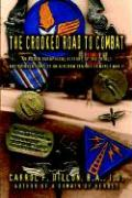 The Crooked Road to Combat: An Autobiographical History of the Trials and Tribulations of an Aircrew Trainee in World War II