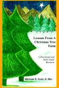 Lessons from a Christmas Tree Farm: A Devotional and Study Guide Resource
