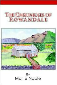 The Chronicles Of Rowandale - Mollie Noble