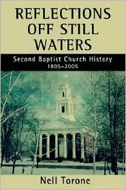 Reflections off Still Waters: Second Baptist Church History - Nell Torone