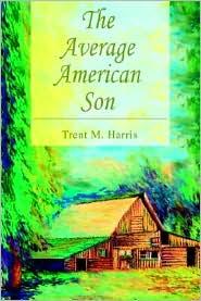 The Average American Son - Trent M. Harris