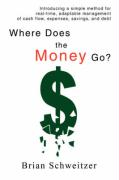 Where Does the Money Go?: Introducing a Simple Method for Real-Time, Adaptable Management of Cash Flow, Expenses, Savings, and Debt