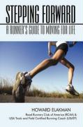 Stepping Forward: A Runner's Guide to Moving for Life