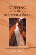Stepping Onto the Invisible Bridge: Courage for Every Season of Your Faith Journey