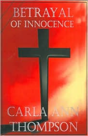 Betrayal Of Innocence - Carla Ann Thompson