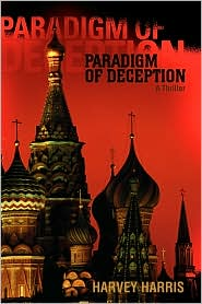 Paradigm Of Deception - Harvey Harris