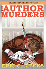 The Author Murders:A Palm Springs Biblio-Thriller - Eric Meeks