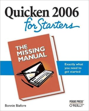 Quicken 2006 for Starters: The Missing Manual - Bonnie Biafore