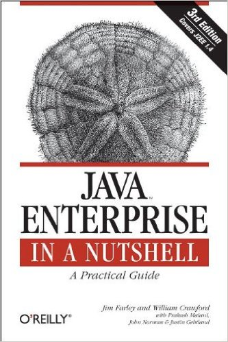 Java Enterprise in a Nutshell - Farley, Jim, William Crawford and Prakash  Norman John  Gehtland Justin Malani