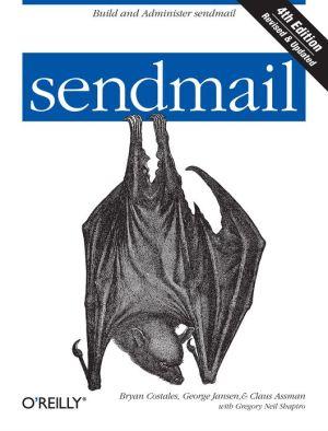 sendmail - Bryan Costales, George Jansen, Claus Assmann, Gregory Neil Shapiro