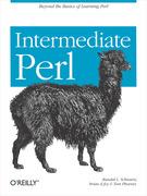 Randal L. Schwartz;Brian D. Foy;Tom Phoenix: Intermediate Perl